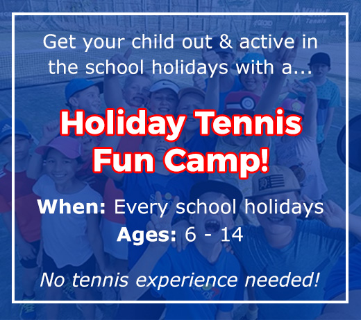 Click to learn more about our school holiday tennis fun camps